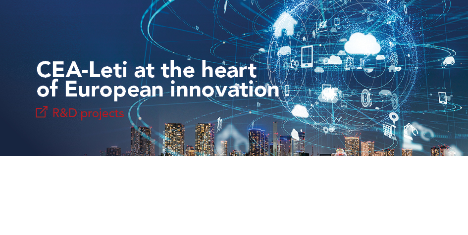 ​CEA-Leti at the heart of European innovation